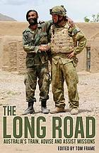 Long Road : Australia's Train, Advise and Assist Missions.