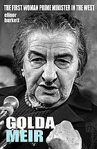 Golda Meir : the iron lady of the Middle East