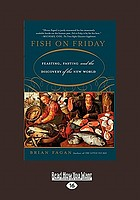Fish on Friday : feasting, fasting, and the discovery of the New World