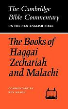 The books of Haggai, Zechariah and Malachi : commentary