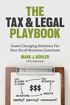 The tax and legal playbook : game-changing solutions to your small business questions