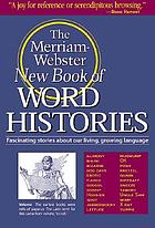 The Merriam-Webster new book of word histories.