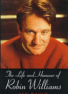 The life and humour of Robin Williams : a biography