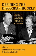 Defining the discographic self : Desert Island Discs in context
