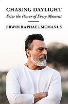 Chasing daylight : dare to live a life of adventure
