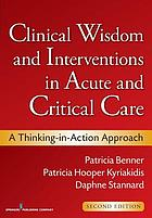 Clinical wisdom and interventions in acute and critical care : a thinking-in-action approach