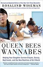 Queen bees & wannabes : helping your daughter survive cliques, gossip, boyfriends, and the new realities of girl world