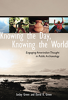 Knowing the day, knowing the world : engaging Amerindian thought in public archaeology