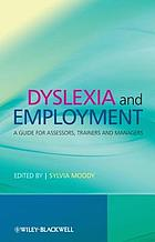 Dyslexia and employment : a guide for assessors, trainers and managers