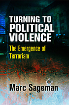 Turning to political violence : the emergence of terrorism