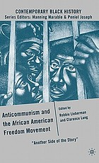 Anticommunism and the African American freedom movement :
