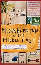 Misadventure in the Middle East : travels as tramp, artist and spy