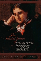 The selected letters of Charlotte Perkins Gilman