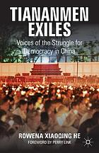 Tiananmen exiles : voices of the struggle for democracy in China