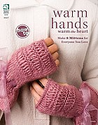 Warm hands warm the heart : make 8 mittens for everyone you love