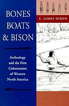 Bones, boats & bison : archeology and the first colonization of western North America