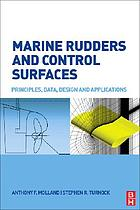 Marine rudders and control surfaces : principles, data, design and applications