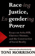 Race-ing justice, en-gendering power : essays on Anita Hill, Clarence Thomas, and the construction of social reality