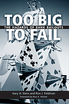 Too big to fail : the hazards of bank bailouts