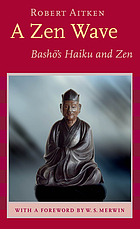 A Zen wave : Basho's haiku and Zen