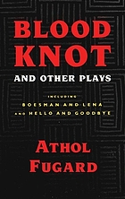 Blood knot, and other plays
