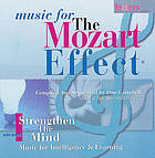 Strengthen the mind : music for intelligence & learning.
