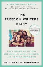 The Freedom Writers diary : how a group of extraordinary teens used writing to change themselves and the world around them