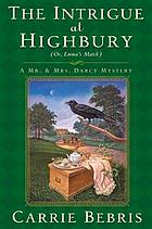 The intrigue at Highbury, or, Emma's match : a Mr. & Mrs. Darcy Mystery