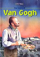 The story of Vincent van Gogh