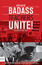 Badass teachers unite! : reflections on education, history, and youth activism