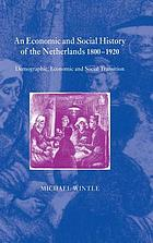 An Economic and Social History of the Netherlands, 1800-1920 : Demographic, Economic and Social Transition.