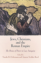 Jews, Christians, and the Roman Empire : the poetics of power in late antiquity