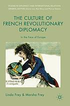 The culture of French revolutionary diplomacy : in the face of Europe