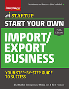 Start your own import/export business : your step-by-step guide to success