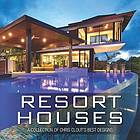 Resort houses : a collection of Chris Clout's best designs