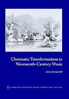 Chromatic transformations in nineteenth-century music