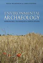 Environmental archaeology : approaches, techniques & applications