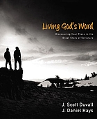Living God's Word : discovering our place in the great story of Scripture