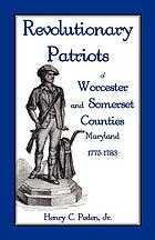 Revolutionary patriots of Worcester & Somerset counties, Maryland, 1775-1783
