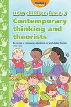 How children learn. 3, Contemporary thinking and theorists