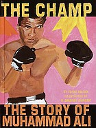 The champ : the story of Muhammad Ali
