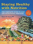 Staying healthy with nutrition : the complete guide to diet and nutritional medicine