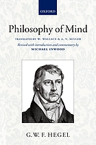 Hegel's philosophy of mind : being part three of the Encyclopaedia of the philosophical sciences(1830) ; together with the Zusätze in Boumann's text(1845)