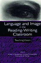 Language and image in the reading-writing classroom : teaching vision