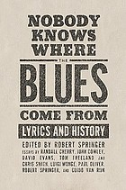 Nobody knows where the blues come from : lyrics and history