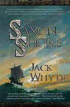 The Saxon shore : the Camulod chronicles
