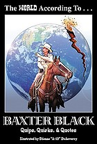 The world according to Baxter Black : quips, quirks and quotes