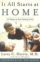 It all starts at home : 15 ways to put family first