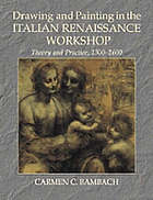 Drawing and painting in the Italian Renaissance workshop : theory and practice, 1300-1600