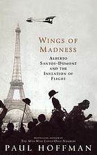 Wings of madness : Alberto Santos-Dumont and the invention of flight